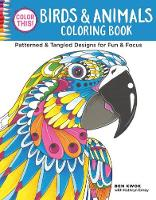 Ben Kwok - Color This! Birds & Animals Coloring Book: Patterned & Tangled Designs for Fun & Focus (Color This!) - 9781497201729 - V9781497201729