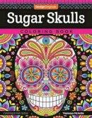 Thaneeya McArdle - Sugar Skulls Coloring Book (Coloring Is Fun) - 9781497202047 - V9781497202047