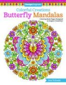 Volinski, Jess - Colorful Creations Butterfly Mandalas: Coloring Book Pages Designed to Inspire Creativity! - 9781497202610 - V9781497202610