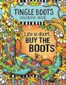 Toronto, Suzy - Tingle Boots Coloring Book (Suzy Toronto Coloring) - 9781497202702 - V9781497202702