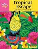 Van Dam, Angelea - Hello Angel Tropical Escape Coloring Collection (Hello Angel Coloring Collection) - 9781497202740 - V9781497202740