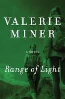 Miner, Valerie - Range of Light: A Novel - 9781497637993 - V9781497637993