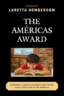 - The Américas Award: Honoring Latino/a Children's and Young Adult Literature of the Americas (Children and Youth in Popular Culture) - 9781498501606 - V9781498501606