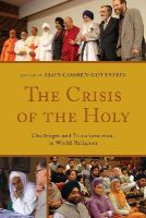 - The Crisis of the Holy: Challenges and Transformations in World Religions (Interreligious Reflections) - 9781498503433 - V9781498503433