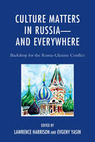 - Culture Matters in Russia_and Everywhere: Backdrop for the Russia-Ukraine Conflict - 9781498503525 - V9781498503525