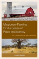 Benson, John S. - Missionary Families Find a Sense of Place and Identity: Two Generations on Two Continents - 9781498504850 - V9781498504850