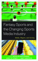 - Fantasy Sports and the Changing Sports Media Industry: Media, Players, and Society - 9781498504881 - V9781498504881