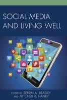 - Social Media and Living Well - 9781498508865 - V9781498508865
