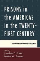 - Prisons in the Americas in the Twenty-First Century: A Human Dumping Ground (Security in the Americas in the Twenty-First Century) - 9781498508902 - V9781498508902