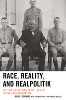 Sommers, Jeffrey - Race, Reality, and Realpolitik: U.S.-Haiti Relations in the Lead Up to the 1915 Occupation - 9781498509145 - V9781498509145