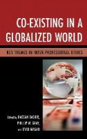 - Co-Existing in a Globalized World: Key Themes in Inter-Professional Ethics - 9781498511025 - V9781498511025