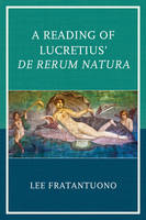 Fratantuono, Lee - A Reading of Lucretius' De Rerum Natura - 9781498511568 - V9781498511568