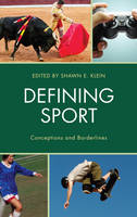 - Defining Sport: Conceptions and Borderlines (Studies in Philosophy of Sport) - 9781498511575 - V9781498511575