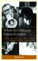 Guy, Roger - When Architecture Meets Activism: The Transformative Experience of Hank Williams Village in the Windy City - 9781498512411 - V9781498512411