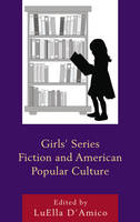 - Girls' Series Fiction and American Popular Culture (Children and Youth in Popular Culture) - 9781498517621 - V9781498517621