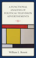 Benoit, William L. - A Functional Analysis of Political Television Advertisements - 9781498525350 - V9781498525350
