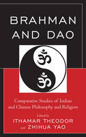 - Brahman and Dao: Comparative Studies of Indian and Chinese Philosophy and Religion (Studies in Comparative Philosophy and Religion) - 9781498525916 - V9781498525916
