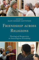 - Friendship across Religions: Theological Perspectives on Interreligious Friendship (Interreligious Reflections) - 9781498526357 - V9781498526357