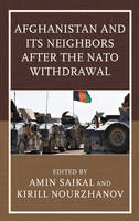 - Afghanistan and Its Neighbors after the NATO Withdrawal (Contemporary Central Asia: Societies, Politics, and Cultures) - 9781498529129 - V9781498529129