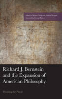 - Richard J. Bernstein and the Expansion of American Philosophy: Thinking the Plural (American Philosophy Series) - 9781498530101 - V9781498530101