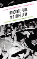 - Hardcore, Punk, and Other Junk - 9781498532310 - V9781498532310