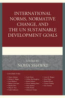 - International Norms, Normative Change, and the UN Sustainable Development Goals - 9781498533027 - V9781498533027