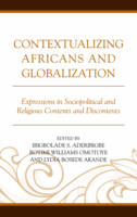 - Contextualizing Africans and Globalization: Expressions in Sociopolitical and Religious Contents and Discontents - 9781498533171 - V9781498533171
