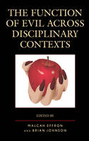 - The Function of Evil across Disciplinary Contexts - 9781498533416 - V9781498533416