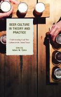 - Beer Culture in Theory and Practice: Understanding Craft Beer Culture in the United States (Communication Perspectives in Popular Culture) - 9781498535540 - V9781498535540