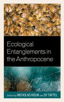 - Ecological Entanglements in the Anthropocene (Ecocritical Theory and Practice) - 9781498535694 - V9781498535694