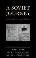 La Guma, Alex - A Soviet Journey: A Critical Annotated Edition (Critical Africana Studies) - 9781498536028 - V9781498536028