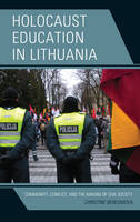Beresniova, Christine - Holocaust Education in Lithuania: Community, Conflict, and the Making of Civil Society - 9781498537445 - V9781498537445