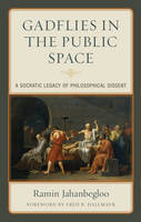 Jahanbegloo, Ramin - Gadflies in the Public Space: A Socratic Legacy of Philosophical Dissent - 9781498541459 - V9781498541459