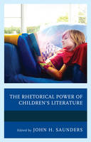 - The Rhetorical Power of Children's Literature (Children and Youth in Popular Culture) - 9781498543293 - V9781498543293