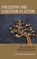 Waghid, Yusef, Davids, Nuraan - Philosophy and Education as Action: Implications for Teacher Education - 9781498543446 - V9781498543446