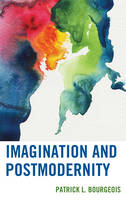 Bourgeois, Patrick L. - Imagination and Postmodernity (Studies in the Thought of Paul Ricoeur) - 9781498556514 - V9781498556514