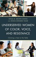 - Underserved Women of Color, Voice, and Resistance: Claiming a Seat at the Table - 9781498557269 - V9781498557269