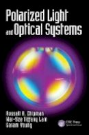 Chipman, Russell A., Lam, Wai Sze Tiffany, Young, Garam - Polarized Light and Optical Systems (Optical Sciences and Applications of Light) - 9781498700566 - V9781498700566