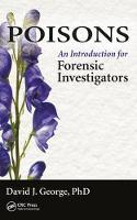 George, David J. - Poisons: An Introduction for Forensic Investigators - 9781498703826 - V9781498703826