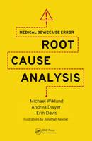 Wiklund, Michael E., P.E.; Dwyer, Andrea M.; Davis, Erin - Medical Device Use Error - 9781498705790 - V9781498705790