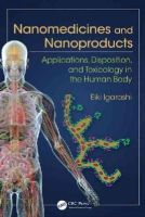 Igarashi, Eiki - Nanomedicines and Nanoproducts: Applications, Disposition, and Toxicology in the Human Body - 9781498706629 - V9781498706629