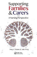 Braine, Mary E., Wray, Julie - Supporting Families and Carers: A Nursing Perspective - 9781498706704 - V9781498706704
