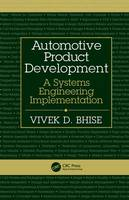 Bhise, Vivek D. - Automotive Product Development: A Systems Engineering Implementation - 9781498706810 - V9781498706810