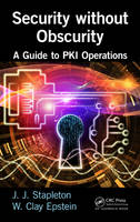 Stapleton, Jeff, Epstein, W. Clay - Security without Obscurity: A Guide to PKI Operations - 9781498707473 - V9781498707473