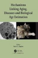 . Ed(s): Zapico, Sara C. - Mechanisms Linking Aging, Diseases and Biological Age Estimation - 9781498709699 - V9781498709699