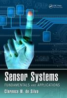 de Silva, Clarence W. - Sensor Systems: Fundamentals and Applications - 9781498716246 - V9781498716246