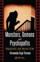 Forcen, Fernando Espi - Monsters, Demons and Psychopaths: Psychiatry and Horror Film - 9781498717854 - V9781498717854