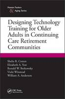 Cotten, Shelia R., Yost, Elizabeth A., Berkowsky, Ronald W., Winstead, Vicki, Anderson, William A. - Designing Technology Training for Older Adults in Continuing Care Retirement Communities - 9781498718127 - V9781498718127