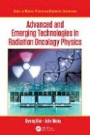 - Advanced and Emerging Technologies in Radiation Oncology Physics (Series in Medical Physics and Biomedical Engineering) - 9781498720045 - V9781498720045