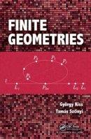 Kiss, Gyorgy; Szonyi, Tamas - Finite Geometries - 9781498721653 - V9781498721653